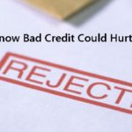 5 Ways You Didn't Know Bad Credit Could Hurt You.