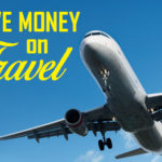 How to Save a Little Money on Your Travel